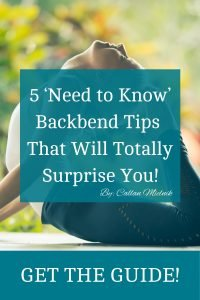 5 'need to know' backbend tips that will totally surprise you! - get the guide!